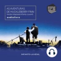 As Aventuras de Huckleberry Finn - Versão Adaptada (Infanto-Juvenil)