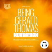 Being Gerald Thomas - Cuidado