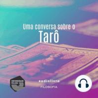 Tarô - Uma Conversa Sobre o Tarô