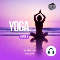 Parte 6 - Yoga