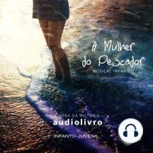Mulher do Pescador, A - Musical Infantil