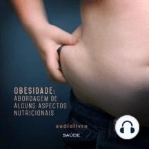 Obesidade: Abordagem de alguns aspectos nutricionais