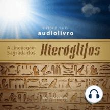 A Linguagem Sagrada dos Hieróglifos
