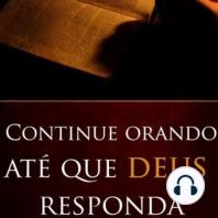Continue Orando até que Deus Responda