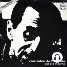 João Cabral de Mello Neto - Por ele mesmo