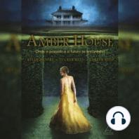 Amber House: Onde o Passado e o Futuro se Encontram, V. 1