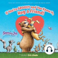 If You're Groovy and You Know It, Hug a Friend: Groovy Joe, Book 3