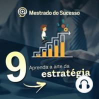 9 - Aprenda a arte da estratégia