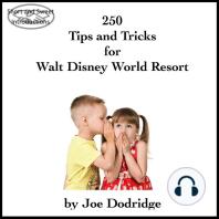 250 Tips and Tricks for Walt Disney World Resort