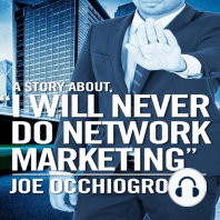"""A Story About, """" I WILL NEVER DO NETWORK MARKETING """""""