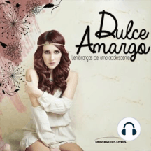 Dulce Amargo - Lembranças de uma adolescente