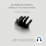 Çay Bahçesine Düşerken / Falling to a Tea House Garden: Poetry in Turkish and English / Türkçe ve İngilizce Şiirler