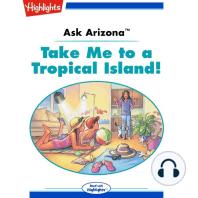 Take Me to a Tropical Island!