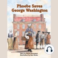 Phoebe Saves George Washington