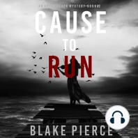 Cause to Run