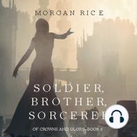 Soldier, Brother, Sorcerer