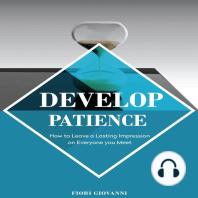 Develop Patience