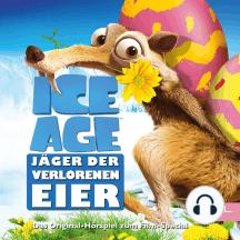 Ice Age - Jäger der verlorenen Eier (Das Original-Hörspiel zum Film-Special)