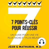 7 Points-Clés Pour Réussir