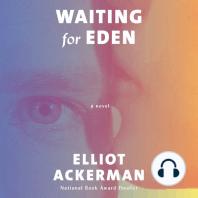 Waiting for Eden