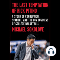 The Last Temptation of Rick Pitino: A Story of Corruption, Scandal, and the Big Business of College Basketball