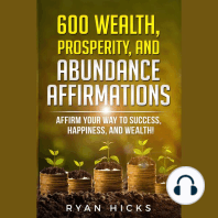 600 Wealth, Prosperity, And Abundance Affirmations