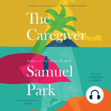 The Caregiver: A Novel