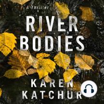 River Bodies: A Thriller