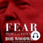 Livre audio, Fear: Trump in the White House - Écoutez le livre audio en ligne gratuitement avec un essai gratuit.