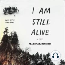 I Am Still Alive: A Novel