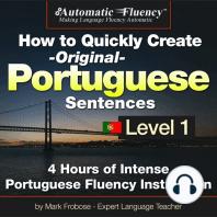 Automatic Fluency® How to Quickly Create Original Portuguese Sentences – Level 1
