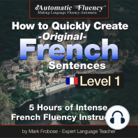 Automatic Fluency® How to Quickly Create Original French Sentences – Level 1