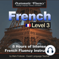 Automatic Fluency® French Level 3: 8 Hours of Intense Advanced French Fluency Instruction