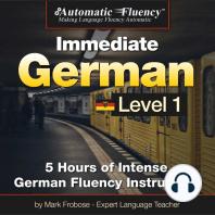 Automatic Fluency® Immediate German Level 1: 5 Hours of Intense German Fluency Instruction