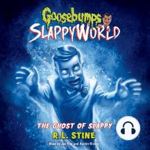 The Ghost of Slappy: Goosebumps SlappyWorld, Book 6