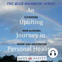 An Uplifting Journey in Personal Healing: Cleansing Rain Renewal Guide and Meditation