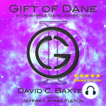 Gift of Dane - Volume One: A Crabapple Gang Adventure