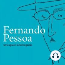 Fernando Pessoa – Uma Quase Autobiografia