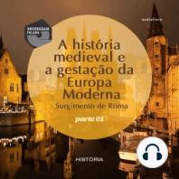História Medieval e a gestação da Europa Moderna, A - Volume I