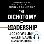 Audiobook, The Dichotomy of Leadership: Balancing the Challenges of Extreme Ownership to Lead and Win - Listen to audiobook for free with a free trial.