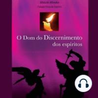 O Dom do Discernimento dos espíritos