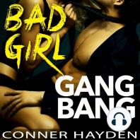 Bad Girl Gangbang