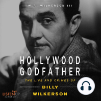 The Hollywood Godfather: The Life and Crimes of Billy Wilkerson