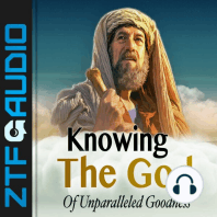 Knowing the God of Unparalled Goodness