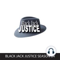 Black Jack Justice, Season 4