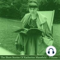 Katherine Mansfield - The Short Stories - Volume 1