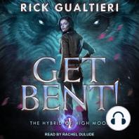 Get Bent!