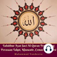 Tadabbur Ayat Suci Al-Quran Penghilang Perasaan Takut, Khawatir, Cemas & Depresi