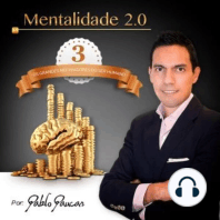 3- Os grandes motivadores do Ser Humano, Mentalidade 2.0