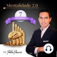 7- Seja livre financeiramente, Mentalidade 2.0